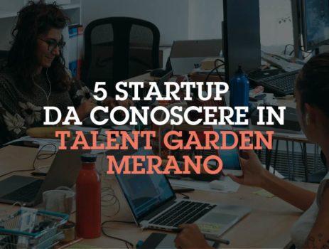 5 startup da conoscere in Talent Garden Merano